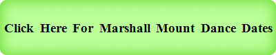 Click  Here  For  Marshall  Mount  Dance  Dates